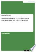 Biografische Bezüge zu Goethes Urfaust und Grundzüge von Goethes Weltbild