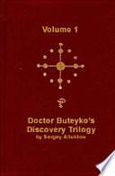 Doctor Buteyko s Discovery Trilogy Volume 1