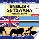 A Botswana Traveler   s Companion  English Setswana Phrase Book