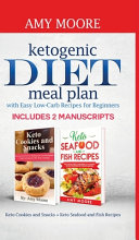 Ketogenic Diet Meal Plan With Easy Low Carb Recipes For Beginners Includes 2 Manuscripts Keto Cookies And Snacks Keto Seafood And Fish Recipes
