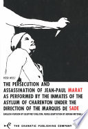 The Persecution and Assassination of Jean Paul Marat as Performed by the Inmates of the Asylum of Charenton Under the Direction of the Marquis de Sade