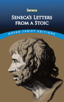 Seneca s Letters from a Stoic Seneca Was Most Influential In Ancient Rome