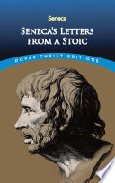 Seneca's Letters from a Stoic Seneca Was Most Influential In Ancient