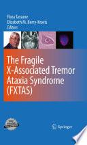 The Fragile X Associated Tremor Ataxia Syndrome Fxtas