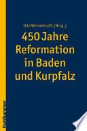 450 Jahre Reformation in Baden und Kurpfalz