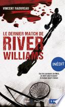Le Dernier Match De River Williams In Dit