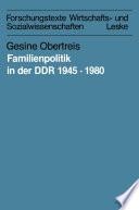 Familienpolitik in der DDR 1945–1980