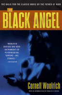 The Black Angel By One Of The Originators Of The Noir