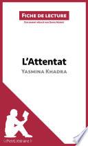 L'Attentat de Yasmina Khadra (Analyse de l'oeuvre)