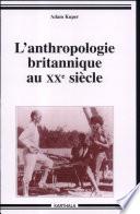 L anthropologie britannique au XXe si  cle