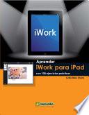 Aprender iWork para Ipad con 100 ejercicios pr  cticos