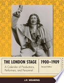 The London Stage 1900 1909