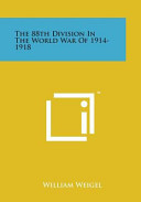 The 88th Division in the World War of 1914 1918