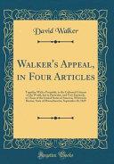 Walker s Appeal  in Four Articles