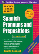 Practice Makes Perfect Spanish Pronouns and Prepositions  Second Edition