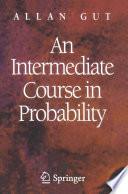 An Intermediate Course in Probability