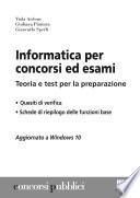 Informatica per i concorsi ed esami  Teoria e test per la preparazione di concorsi ed esami