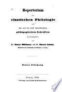 Repertorium der classischen Philologie und der auf sie sich beziehenden pädagogischen Schriften