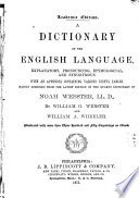 A Dictionary of the English Language  Explanatory  Pronouncing  Etymological  and Synonymous