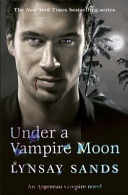Under A Vampire Moon : to the matchmaking schemes of marguerite argeneau, who...