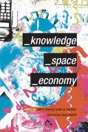 Knowledge, Space, Economy