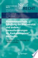 """Meeresnaturschutz, Erhaltung der Biodiversität und andere Herausforderungen im """"Kaskadensystem"""" des Rechts"""