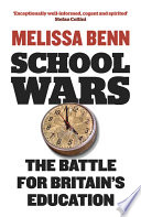School Wars  The Battle for Britain s Education