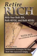 Retire Rich with Your Roth IRA, Roth 401(k), and Roth 403(b) It Was Widely Hailed As