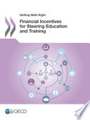 Getting Skills Right Financial Incentives for Steering Education and Training