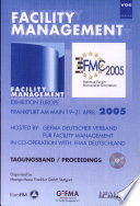 Facility Management 2005   European Facility Management Conference  Exhibition Europe  Frankfurt am Main 19 21 April  Tagungsband   Proceedings