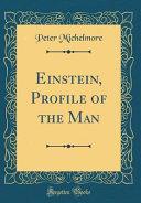 Einstein  Profile of the Man  Classic Reprint
