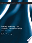 History  Memory  and State Sponsored Violence
