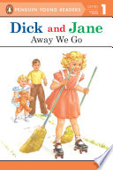 Dick and Jane  Away We Go