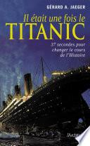 Il   tait une fois le Titanic