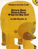 Brown Bear, Brown Bear, What Do You See? : jr - brown bear, brown...