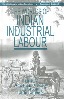 The Worlds Of Indian Industrial Labour