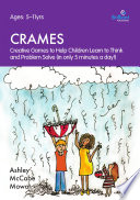 Crames   Creative Games to Help Children Learn to Think and Problem Solve  in Only 5 Minutes a Day
