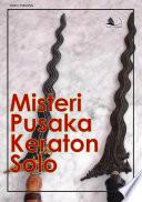 Misteri Pusaka Keraton Surakarta