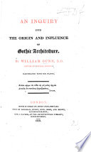 An Inquiry Into The Origin And Influence Of Gothic Architecture book