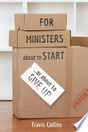 For Ministers About To Start Or About To Give Up