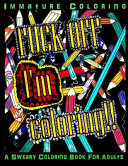 Fuck Off I m Coloring Midnight Edition
