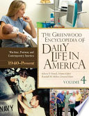 The Greenwood Encyclopedia of Daily Life in America  4 volumes