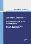 Behavioral Economics: Risikoeinstellungen in der Anlageberatung