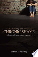 Understanding And Treating Chronic Shame