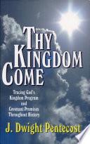 Thy Kingdom Come