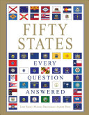 Fifty States: Every Question Answered : state's informative guide to facts,...