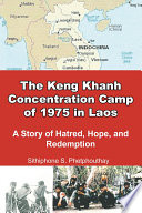 The Keng Khanh Concentration Camp of 1975 in Laos