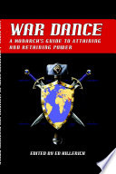 War Dance  A Monarch s Guide to Attaining and Retaining Power
