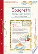 Spaghetti, pasta e sughi classici della tradizione italiana - Ricette di Casa