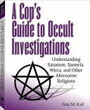 A Cop s Guide To Occult Investigations